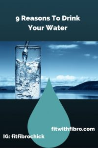 9 Reasons To Drink Your Water